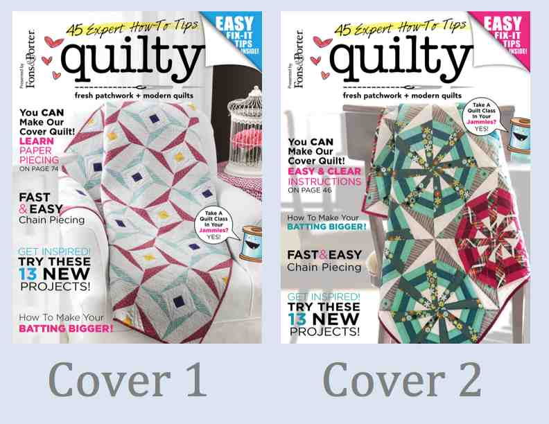 Below are two covers we are considering for the March/April issue of <i>Quilty</i>. Cover 1 is on the left and cover 2 is on the right.