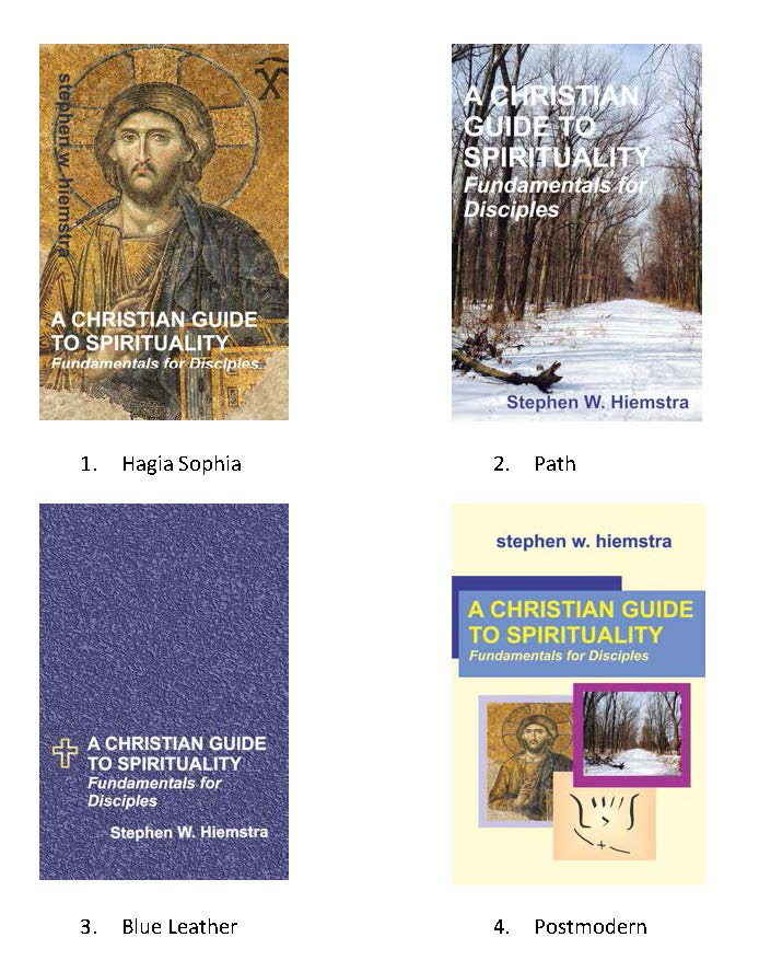 A Christian Guide to Spirituality will hopefully be published in three editions: electronic, paperback, and hardcover. These can all have the same cover or have different covers. This survey will help decide. <br><br>Please help by reviewing the four covers and responding to the questions that follow.