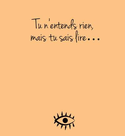 Tu n'entends rien...