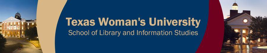 Texas Woman's University School of Library and ...
