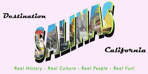 Destination Salinas California Real Fun