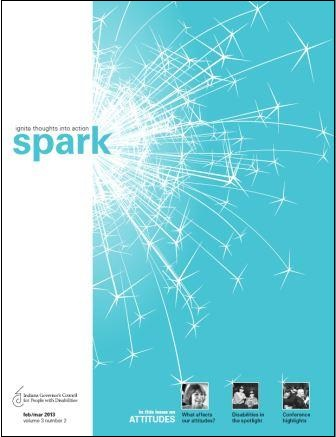 Spark is a bi-monthly publication of the Council. Each 16-page issue focuses on a single topic and provides in-depth coverage of important disability topics and links to resources.