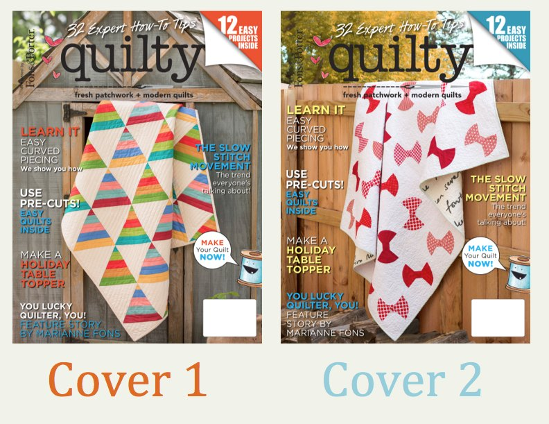 Below are two covers we are considering for the Sept/Oct issue of <i>Quilty</i>. Cover 1 is on the left and cover 2 is on the right.